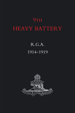 R.G.A., 9th Heavy Battery - 9th Heavy Battery R.G.A., ebook