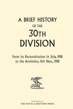 Division, The 30th - A Brief History of the 30th Division, e-bok