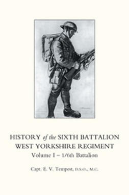 Tempest, Capt. E. V. - History of the Sixth Battalion West Yorkshire Regiment, ebook