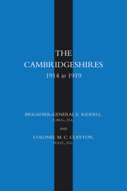Riddell, Brigadier-General E. - The Cambridgeshires 1914 to 1919, e-bok