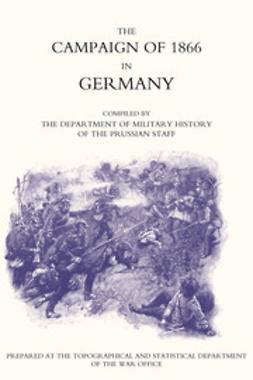 Wright, Colonel Von - Campaign of 1866 in Germany - The Prussian Official History, ebook