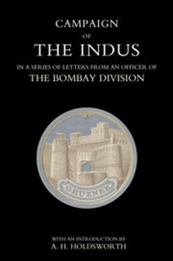 Holdsworth, T. W. E. - Campaign of the Indus, ebook