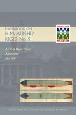 Admiralty, Airship Department - Handbook on H.M. Airship, Rigid No. 9, ebook