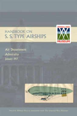 Admiralty, Airship Department - Handbook on S.S. Type Airships, ebook