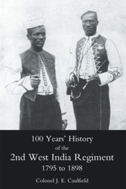 100 Years' History of the 2nd West India Regiment