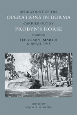 Mylne, Major B. H. - An Account of the Operations in Burma Carried out by Probyn's Horse, ebook