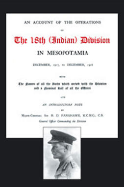 Wilson-Johnston, Lieut. Col W. E. - An Account of the Operations of the 18th (Indian) Division in Mesopotamia, e-bok