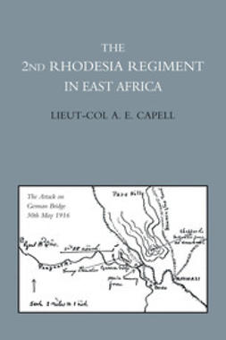 Capell, Lieut-Col A. E. - The 2nd Rhodesia Regiment in East Africa, ebook
