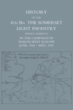 Lipscomb, Lt.-Col. C. G. - History of the 4th Battalion The Somerset Light Infantry (Prince Albert's), e-bok