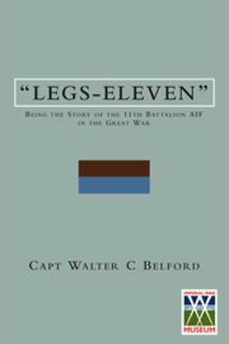 """Belford, Captain Walter C. - """"Legs-Eleven"""", e-bok"""