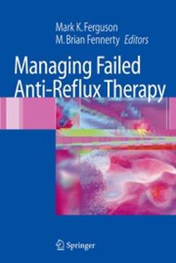 Fennerty, M. Brian - Managing Failed Anti-Reflux Therapy, e-bok