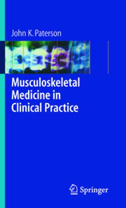 Paterson, John K. - Musculoskeletal Medicine in Clinical Practice, ebook