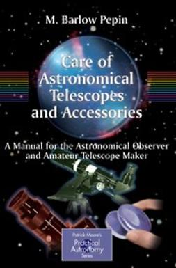 Pepin, M. Barlow - Care of Astronomical Telescopes and Accessories, ebook