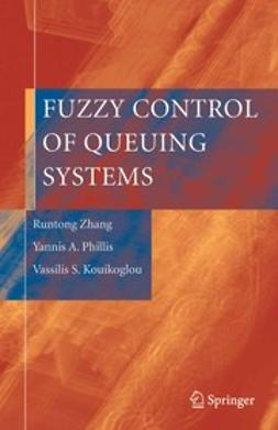 Kouikoglou, Vassilis S. - Fuzzy Control of Queuing Systems, ebook