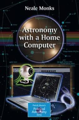 Monks, Neale - Astronomy with a Home Computer, ebook