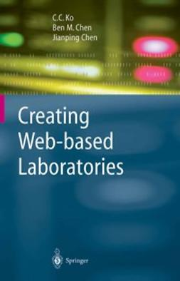 Chen, Ben M. - Creating Web-based Laboratories, ebook