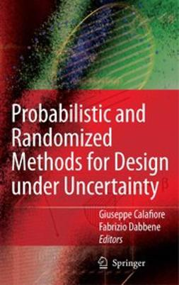Calafiore, Giuseppe - Probabilistic and Randomized Methods for Design under Uncertainty, ebook