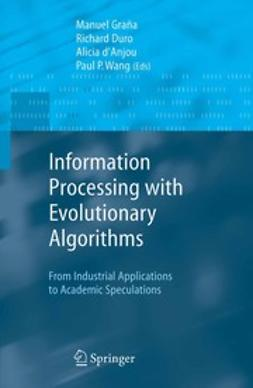 Duro, Richard J. - Information Processing with Evolutionary Algorithms, e-bok