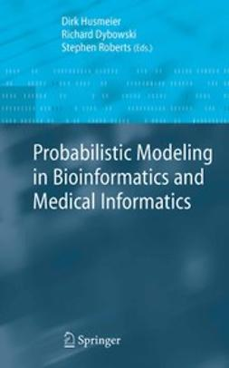 Dybowski, Richard - Probabilistic Modeling in Bioinformatics and Medical Informatics, ebook