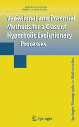 Chudinovich, Igor - Variational and Potential Methods for a Class of Linear Hyperbolic Evolutionary Processes, ebook