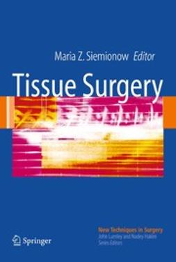 Siemionow, Maria Z. - Tissue Surgery, ebook