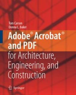 Baker, Donna L. - Adobe® Acrobat® and PDF for Architecture, Engineering, and Construction, e-bok