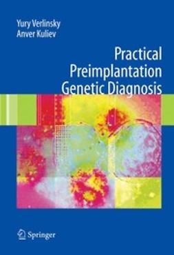 Kuliev, Anver - Practical Preimplantation Genetic Diagnosis, ebook