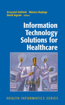 Duplaga, Mariusz - Information Technology Solutions for Healthcare, ebook