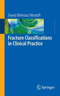 Mostofi, Seyed Behrooz - Fracture Classifications in Clinical Practice, e-bok