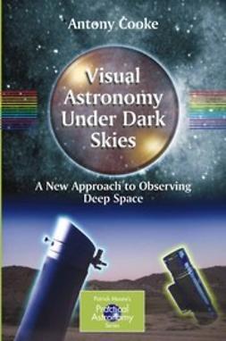 Cooke, Antony - Visual Astronomy Under Dark Skies, ebook