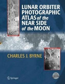 Byrne, Charles J. - Lunar Orbiter Photographic Atlas of the Near Side of the Moon, ebook