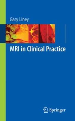 Liney, Gary - MRI in Clinical Practice, ebook