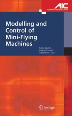 Castillo, Pedro - Modelling and Control of Mini-Flying Machines, ebook