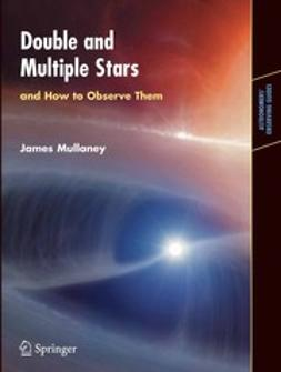 Mullaney, James - Double and Multiple Stars and How to Observe Them, ebook