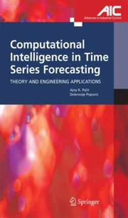 Palit, Ajoy K. - Computational Intelligence in Time Series Forecasting, ebook
