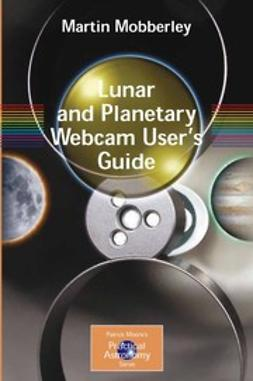 Mobberley, Martin - Lunar and Planetary Webcam User's Guide, ebook