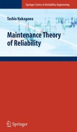Nakagawa, Toshio - Maintenance Theory of Reliability, ebook