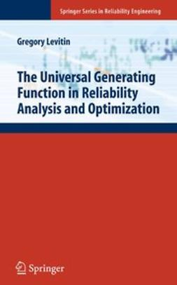 Levitin, Gregory - The Universal Generating Function in Reliability Analysis and Optimization, ebook