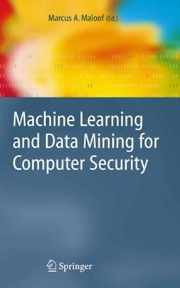 Maloof, Marcus A. - Machine Learning and Data Mining for Computer Security, ebook