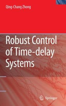 Zhong, Qing-Chang - Robust Control of Time-delay Systems, ebook