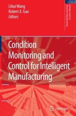 Gao, Robert X. - Condition Monitoring and Control for Intelligent Manufacturing, ebook