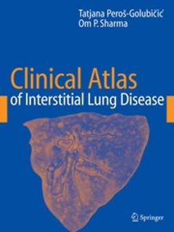 Peroš-Golubičić, Tatjana - Clinical Atlas of Interstitial Lung Disease, e-kirja