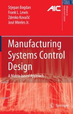 Bogdan, Stjepan - Manufacturing Systems Control Design, ebook