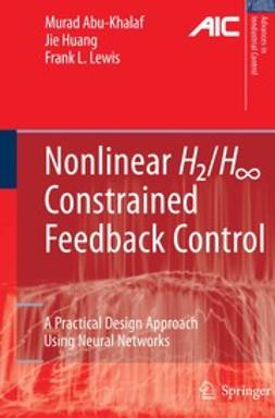 Abu-Khalaf, Murad - Nonlinear H2/H∞ Constrained Feedback Control, e-kirja