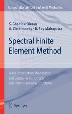 Chakraborty, A. - Spectral Finite Element Method, ebook
