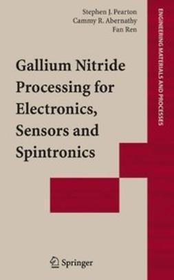 Abernathy, Cammy R. - Gallium Nitride Processing for Electronics, Sensors and Spintronics, e-bok