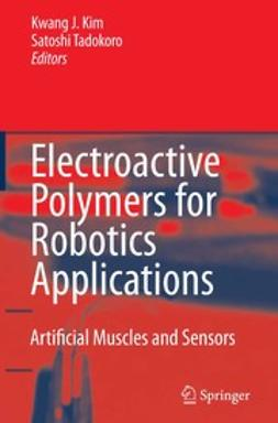 Kim, Kwang J. - Electroactive Polymers for Robotic Applications, ebook