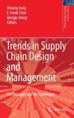 Chen, F. Frank - Trends in Supply Chain Design and Management, ebook