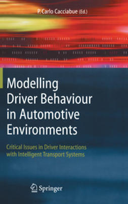 Cacciabue, P. Carlo - Modelling Driver Behaviour in Automotive Environments, ebook