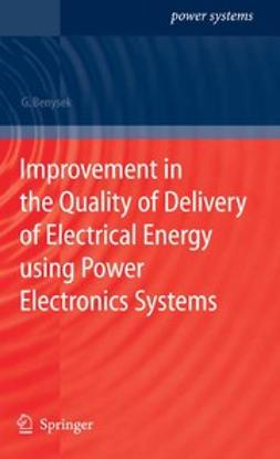 Benysek, Grzegorz - Improvement in the Quality of Delivery of Electrical Energy using Power Electronics Systems, ebook